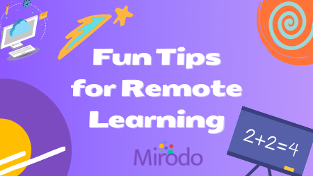 Fun Tips for Remote Learning